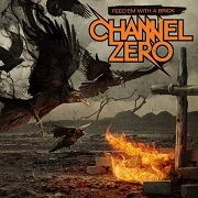 Review: Channel Zero - Feed 'Em With A Brick