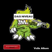 Review: Das Niveau - Volle Album