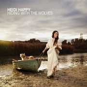 Heidi Happy: Hiding With The Wolves