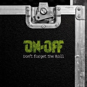 Review: On-Off - Don't Forget The Roll