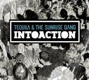 Review: Tequila And The Sunrise Gang - Intoaction