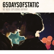 Review: 65daysofstatic - We Were Exploding Anyway + Heavy Sky (Re-Release)