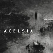 Review: Acelsia - Don't Go Where I Can't Follow