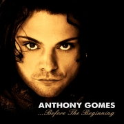 Anthony Gomes: Before The Beginning