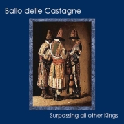 Review: Ballo Delle Castagne - Surpassing All Other Kings