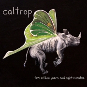 Review: Caltrop - Ten Million Years And Eight Minutes