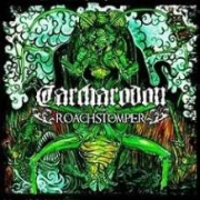 Review: Carcharodon - Roachstomper