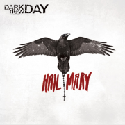 Review: Dark New Day - Hail Mary