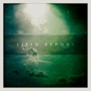 Review: Field Report - Field Report