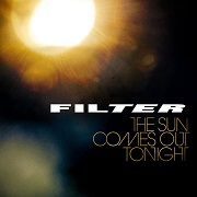 Review: Filter - The Sun Comes Out Tonight