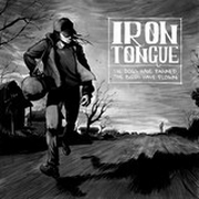 Iron Tongue: The Dogs Have Barked, The Birds Have Flown