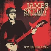Review: James Skelly & The Intenders - Love Undercover