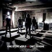 King Of The World: Can't Go Home