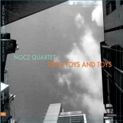 Nocz Quartet: Toys, Toys and Toys