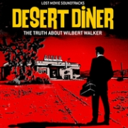 Review: Various Artists - Lost Movie Soundtrack: Desert Diner - The Truth About Wilbert Walker