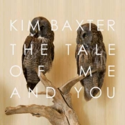 Review: Kim Baxter - The Tale Of Me And You
