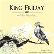 Review: King Friday - Let The Song Begin