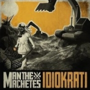 Review: Man The Machetes - Idiokrati