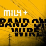 Review: Milk+ - Band On Wire