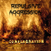 Review: Repulsive Aggression - Conflagration