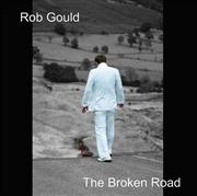 Rob Gould: The Broken Road