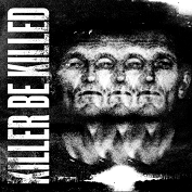 Review: Killer Be Killed - Killer Be Killed