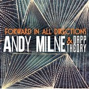 Andy Milne & Dapp Theory: Forward In All Directions