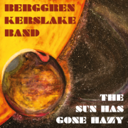 Review: Berggren Kerslake Band - The Sun Has Gone Hazy