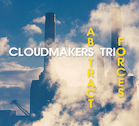 Cloudmakers Trio: Abstract Forces