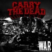 Carry The Dead: War
