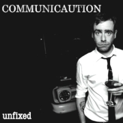 Communicaution: Unfixed