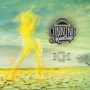 Cunning Mantrap: Dull Days