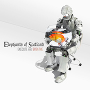 Review: Elephants Of Scotland - Execute And Breathe