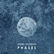 Review: Eden Shadow - Phases