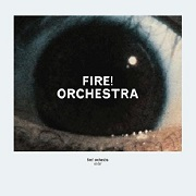 Review: Fire! Orchestra - Enter