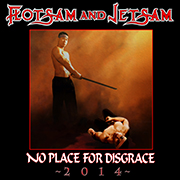 Flotsam and Jetsam: No Place for Disgrace 2014