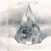 Review: Jazzator - Nonagon