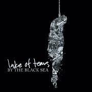 Lake Of Tears: By The Black Sea