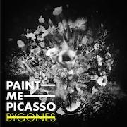 Paint Me Picasso: Bygones