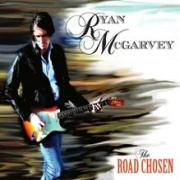 Ryan McGarvey: The Road Chosen