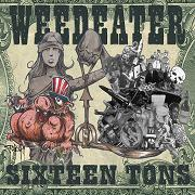 Review: Weedeater - Sixteen Tons (Re-Release)