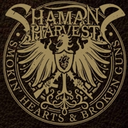 Shaman's Harvest: Smokin' Hearts And Broken Guns