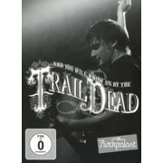 DVD/Blu-ray-Review: ... And You Will Know Us By The Trail Of Dead - Live At Rockpalast 2009