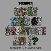 Toehider: What Kind Of Creature Am I?