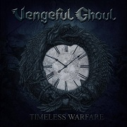 Review: Vengeful Ghoul - Timeless Warfare