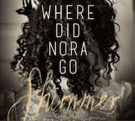 Were Did Nora Go: Shimmer