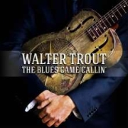 Review: Walter Trout - The Blues Came Callin'
