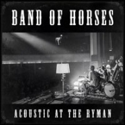Review: Band Of Horses - Live At The Ryman