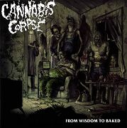 Review: Cannabis Corpse - From Wisdom To Baked
