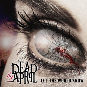 Review: Dead By April - Let The World Know